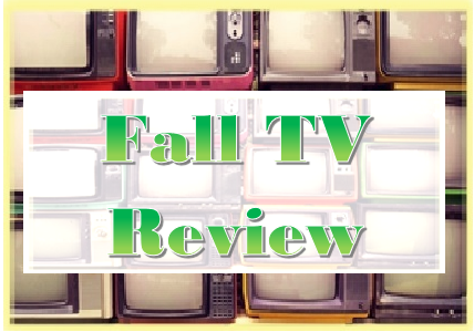 Fall TV Review